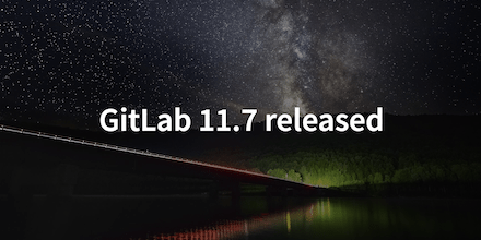 QnA VBage GitLab 11.7 Shipped with Releases, Multi-Level Child Epics, and NPM Registry