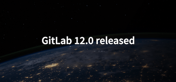 GitLab 12.0 released with Visual Reviews and Dependency List